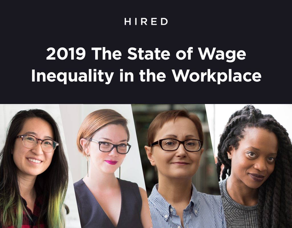 hired-releases-fourth-annual-the-state-of-wage-inequality-in-the-workplace-report