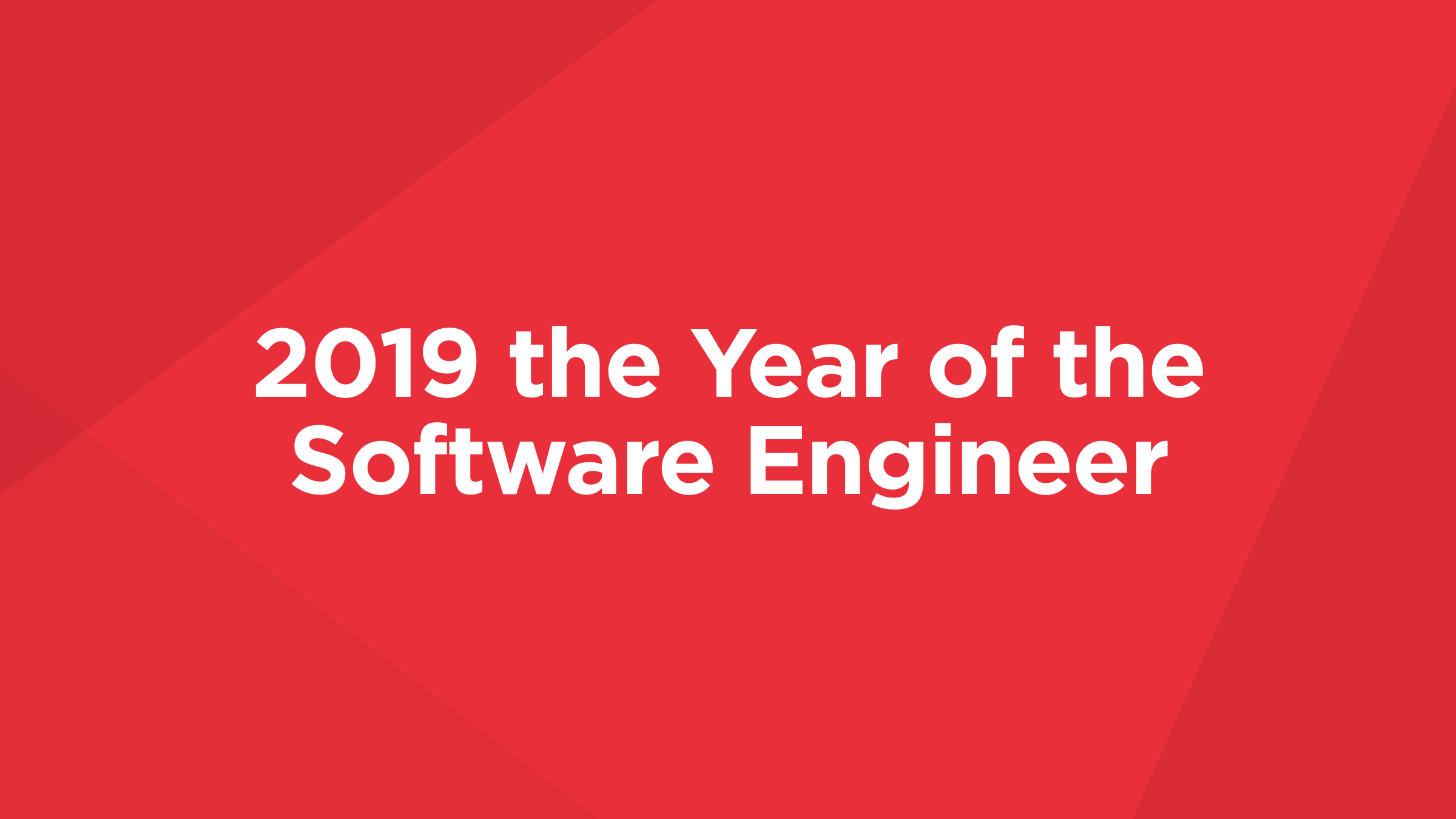 2019-the-year-of-the-software-engineer