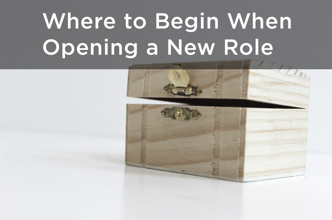 where-to-begin-when-opening-a-new-role